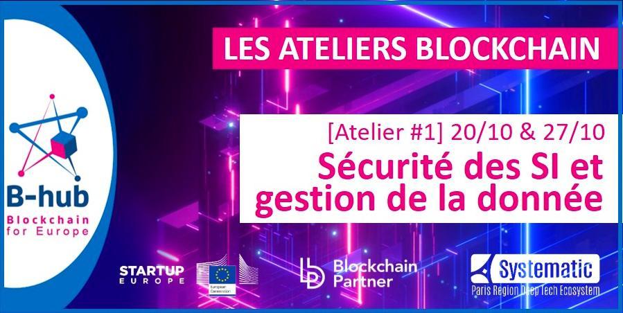 B-hub Atelier d'idéation blockchain : Sécurité des SI et gestion de la donnée n°1