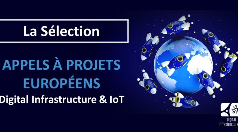 Appels à projets européens Digital Infrastructure & IoT