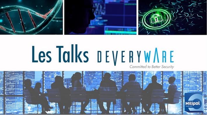 Ne manquez pas les 6 talks vidéo de Deveryware sur le salon MILIPOL !